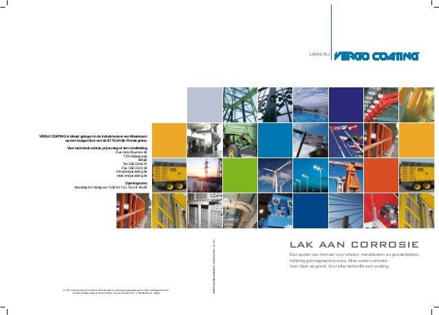 LAKKERIJ  VERGO COATING is ideaal gelegen in de industriezone van Moeskroen op een boogscheut van de E17 Kortrijk-Franse g...