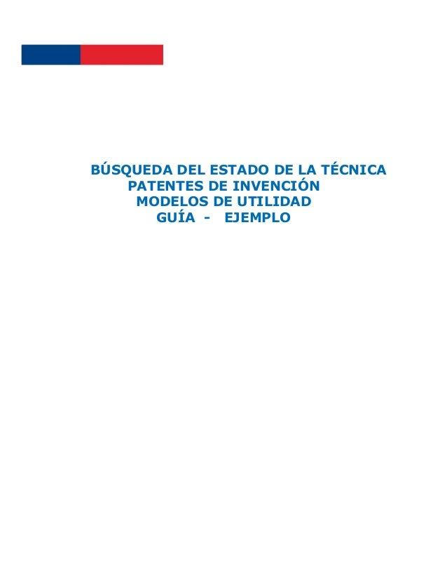 BÚSQUEDA DEL ESTADO DE LA TÉCNICAPATENTES DE INVENCIÓNMODELOS DE UTILIDADGUÍA - EJEMPLO