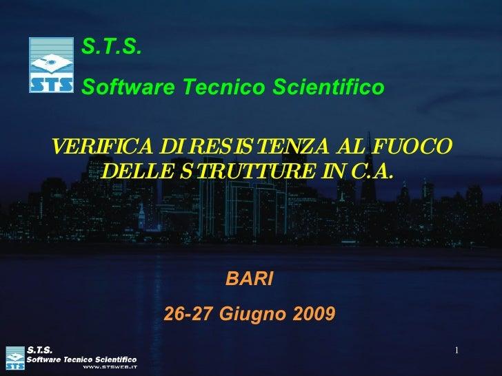 VERIFICA DI RESISTENZA AL FUOCO DELLE STRUTTURE IN C.A.   S.T.S.  Software Tecnico Scientifico BARI 26-27 Giugno 2009