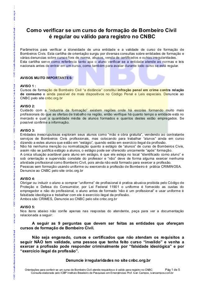 Como verificar se um curso de formação de Bombeiro Civil           é regular ou válido para registro no CNBCParâmetros par...