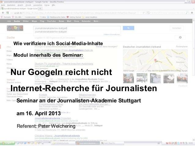 Nur Googeln reicht nicht –Internet-Recherche für Journalisten  Wie verifiziere ich Social-Media-Inhalte  Modul innerhalb d...