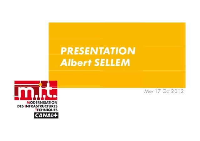 PRESENTATIONAlbert SELLEM                Mer 17 Oct 2012