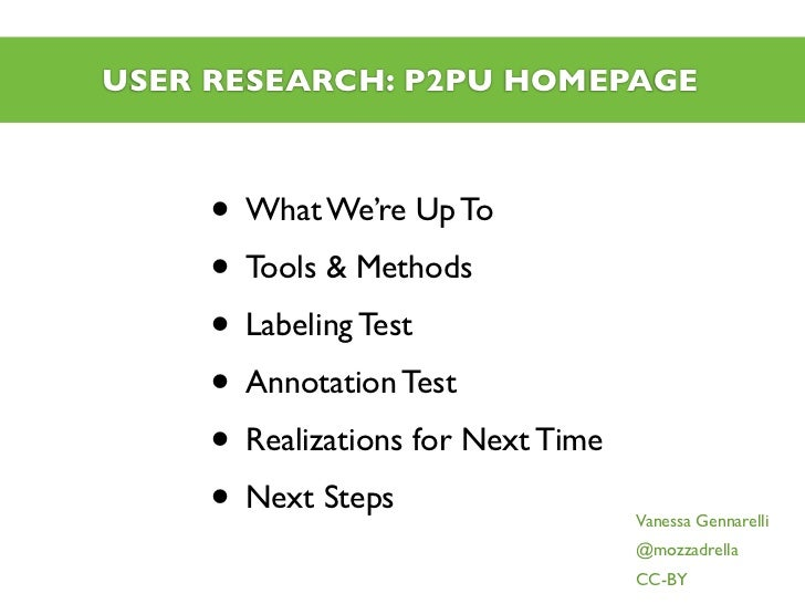 USER RESEARCH: P2PU HOMEPAGE     • What We're Up To     • Tools & Methods     • Labeling Test     • Annotation Test     • ...