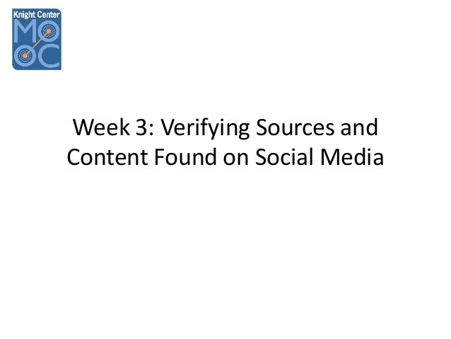 Week 3: Verifying Sources and Content Found on Social Media
