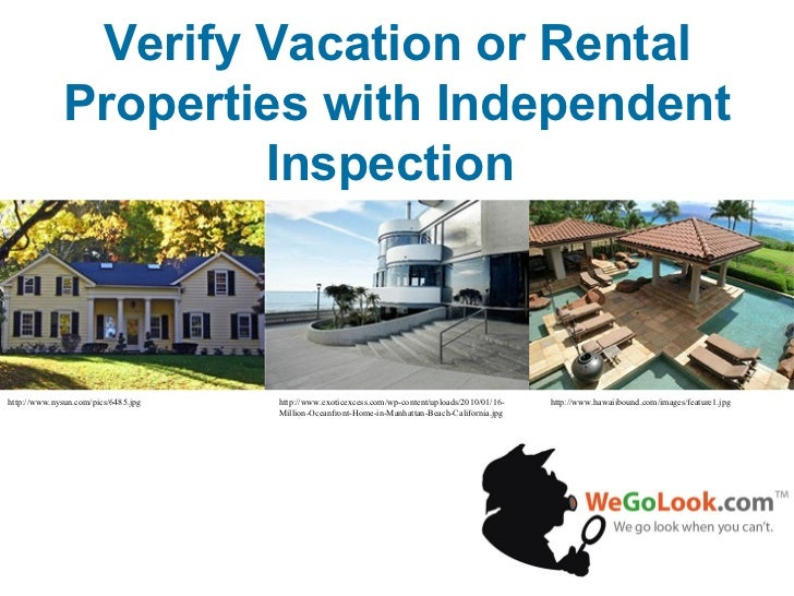 Verify Vacation or Rental Properties with Independent Inspection