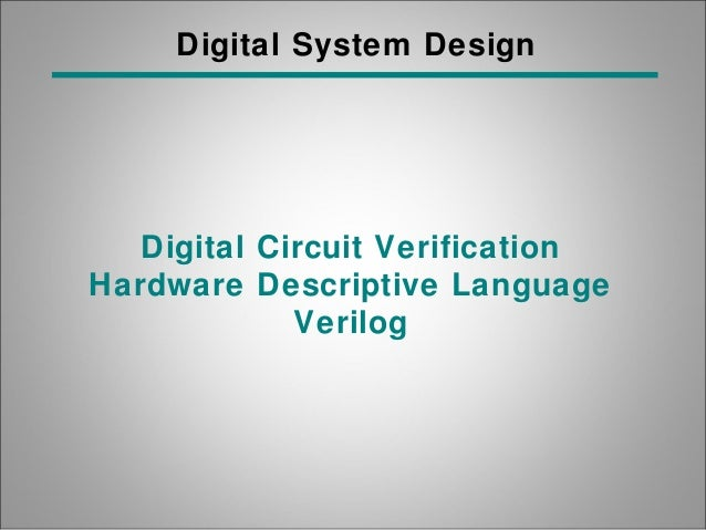 Digital System Design Digital Circuit Verification Hardware Descriptive Language Verilog