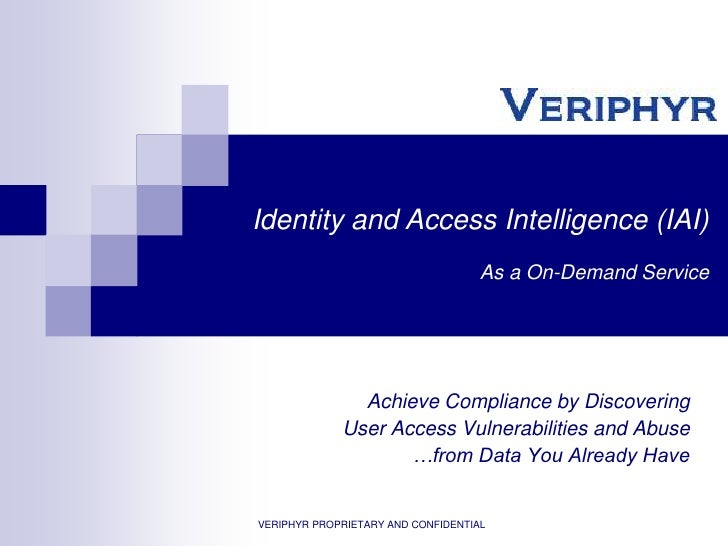 Identity and Access Intelligence (IAI) <br />As a On-Demand Service<br />Achieve Compliance by Discovering<br />User Acces...