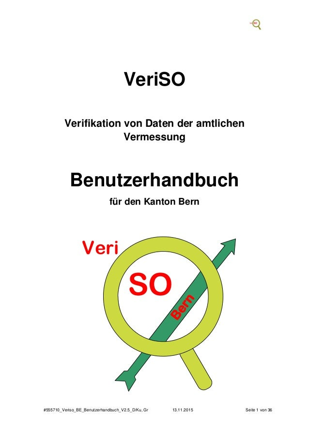 #555710_Veriso_BE_Benutzerhandbuch_V2.5_D/Ku, Gr 13.11.2015 Seite 1 von 36 VeriSO Verifikation von Daten der amtlichen Ver...