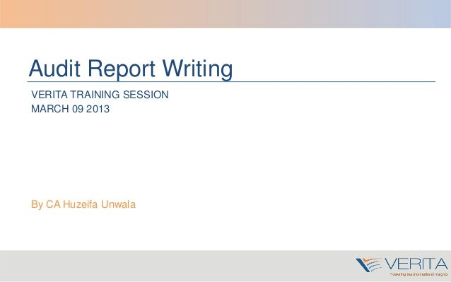 Audit Report WritingVERITA TRAINING SESSIONMARCH 09 2013By CA Huzeifa Unwala