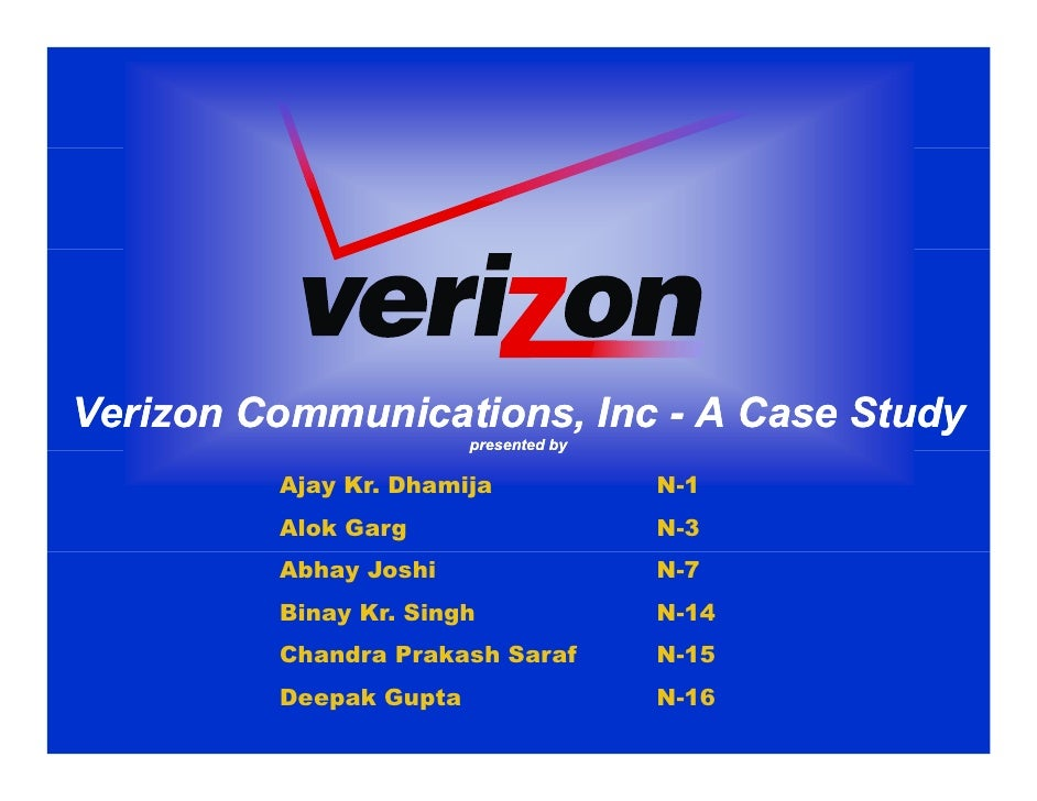 Verizon Communications, Inc - A Case Study                         p                         presented by                 ...