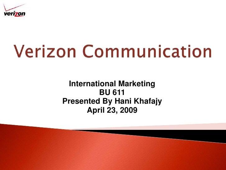 Verizon Communication<br />International Marketing<br />BU 611<br />Presented By Hani Khafajy<br />April 23, 2009<br />