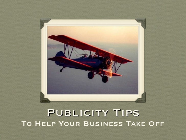 Publicity Tips To Help Your Business Take Off