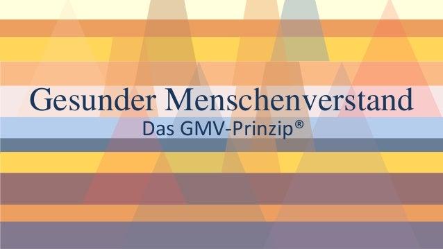 Gesunder Menschenverstand  Das GMV-Prinzip®