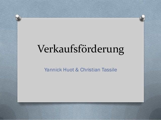 Verkaufsförderung Yannick Huot & Christian Tassile
