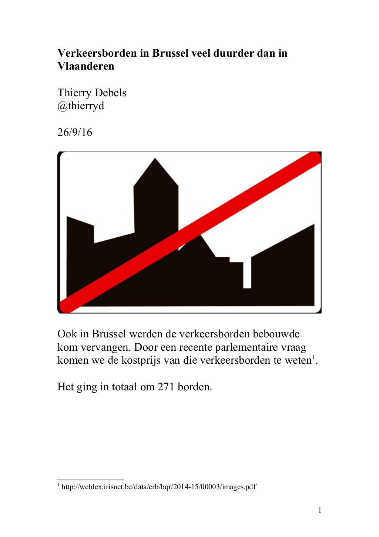 Verkeersborden in Brussel veel duurder dan in Vlaanderen Thierry Debels @thierryd 26/9/16 Ook in Brussel werden de verkeer...
