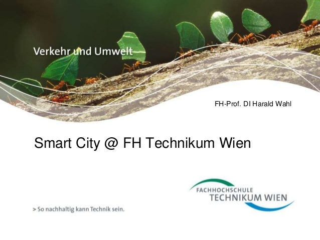 FH-Prof. DI Harald Wahl  Smart City @ FH Technikum Wien