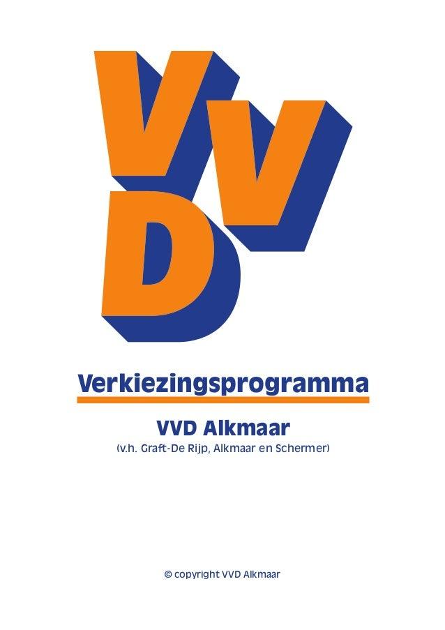 Verkiezingsprogramma  VVD Alkmaar  (v.h. Graft-De Rijp, Alkmaar en Schermer)  © copyright VVD Alkmaar