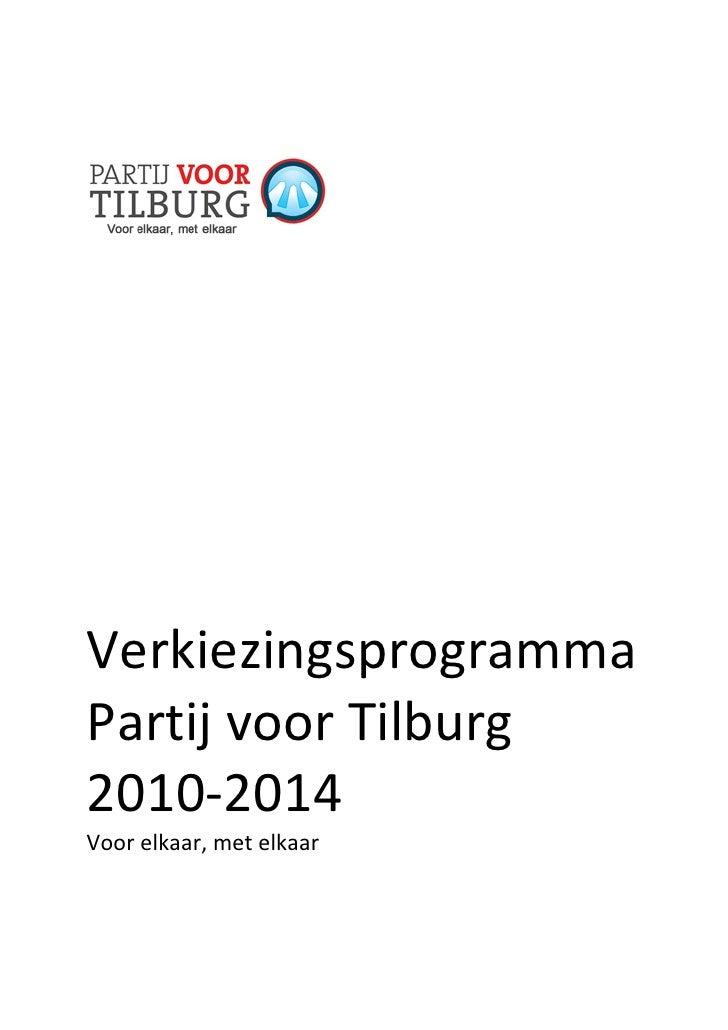 Verkiezingsprogramma Partij voor Tilburg 2010-2014 Voor elkaar, met elkaar