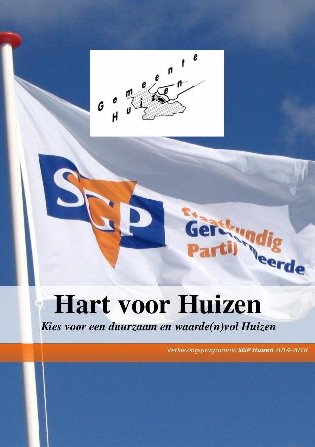 Hart voor Huizen Kies voor een duurzaam en waarde(n)vol Huizen Verkiezingsprogramma SGP Huizen 2014-2018