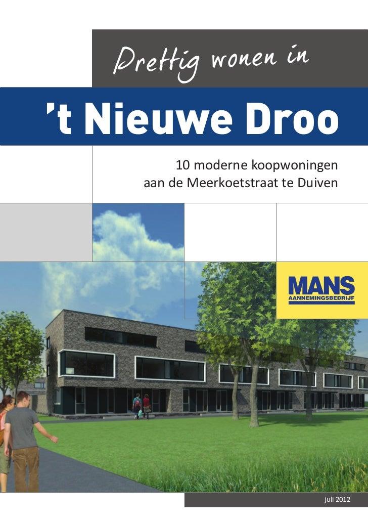 Prettig wonen in't Nieuwe Droo          10 moderne koopwoningen     aan de Meerkoetstraat te Duiven                       ...