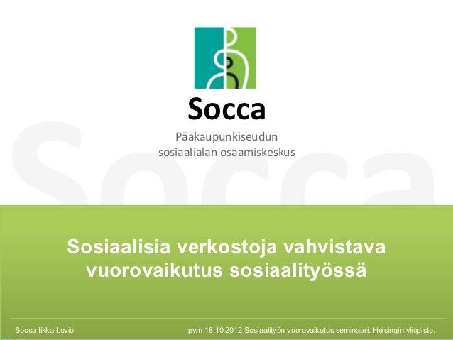 Verkostoja vahvistava vuorovaikutus sosiaalityössä. Iikka Lovio. Helsingi…