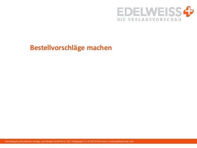 Harenberg Kommunikation Verlags- und Medien GmbH & Co. KG • Königswall 21 • D-44137 Dortmund   www.edelweiss-de.com Bestel...