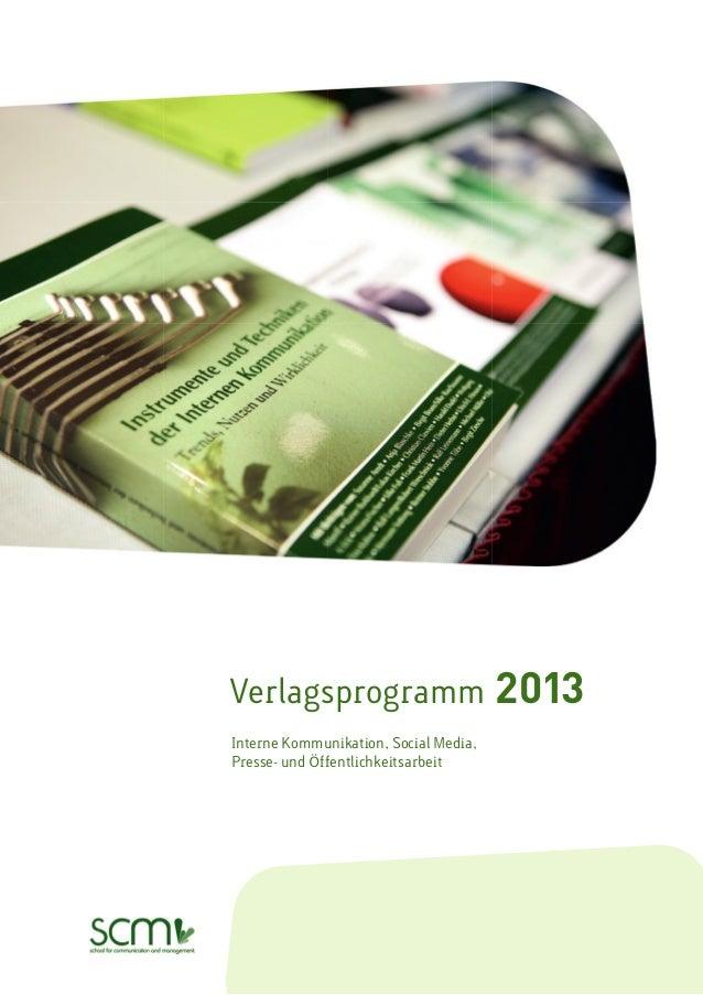 Verlagsprogramm                        2013Interne Kommunikation, Social Media,Presse- und Öffentlichkeitsarbeit