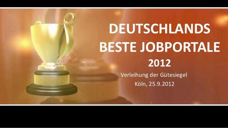 DEUTSCHLANDSBESTE JOBPORTALE            2012  Verleihung der Gütesiegel       Köln, 25.9.2012