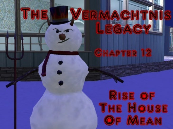 Welcome back to the Vermachtnis Legacy! Last chapter we saw big meanie Palmergrow up, marry Lexie, another big meanie, and...