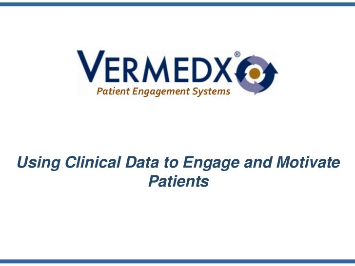 Patient Engagement Systems<br />Using Clinical Data to Engage and Motivate Patients<br />