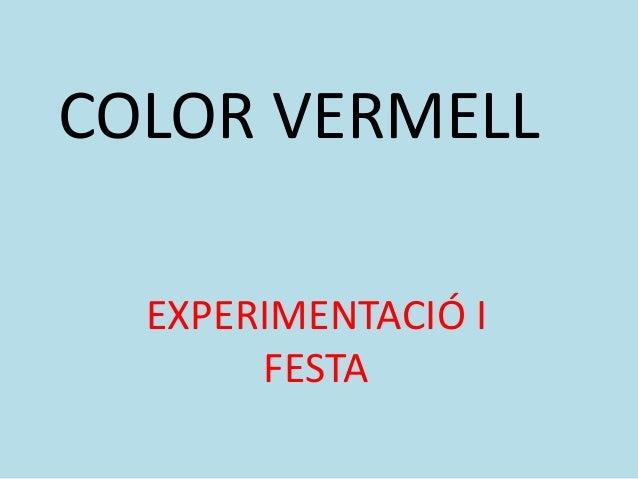 COLOR VERMELL EXPERIMENTACIÓ I FESTA