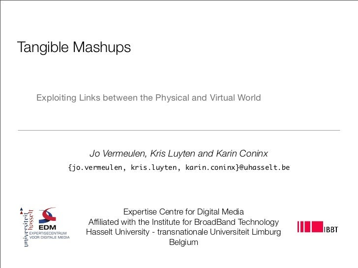 Tangible Mashups     Exploiting Links between the Physical and Virtual World                    Jo Vermeulen, Kris Luyten ...
