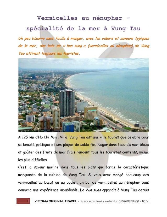 Vermicelles au nénuphar – spécialité de la mer à Vung Tau Un peu bizarre mais facile à manger, avec les odeurs et saveurs ...