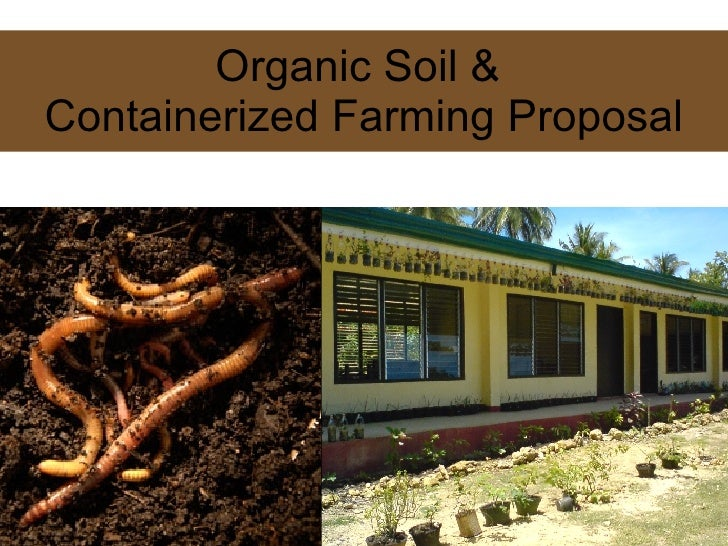 Organic Soil &  Containerized Farming Proposal