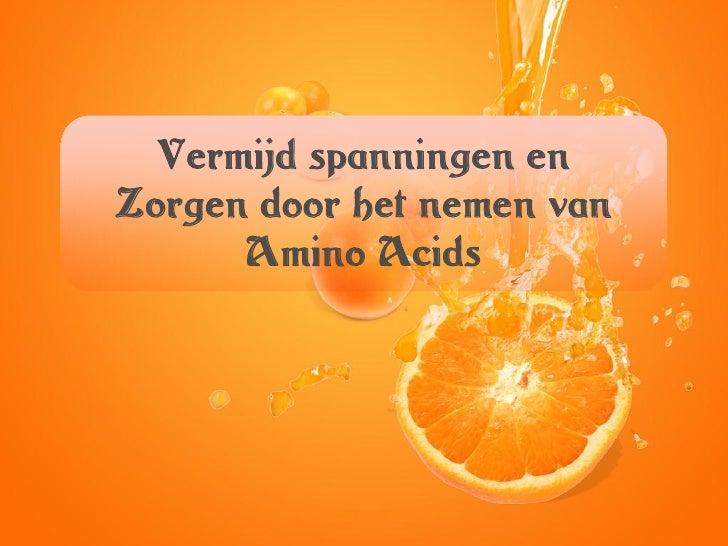 Vermijd spanningen en Zorgen door het nemen van Amino Acids
