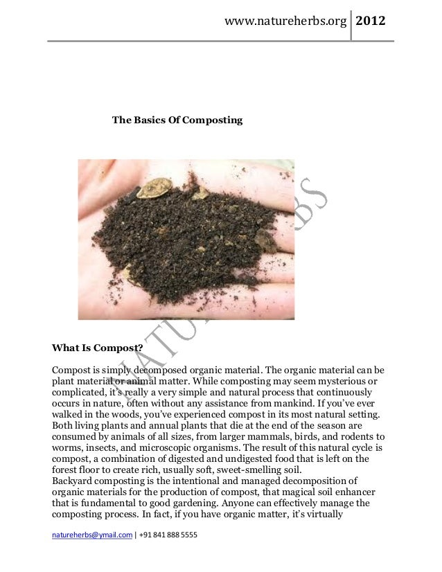 www.natureherbs.org 2012                The Basics Of CompostingWhat Is Compost?Compost is simply decomposed organic mater...