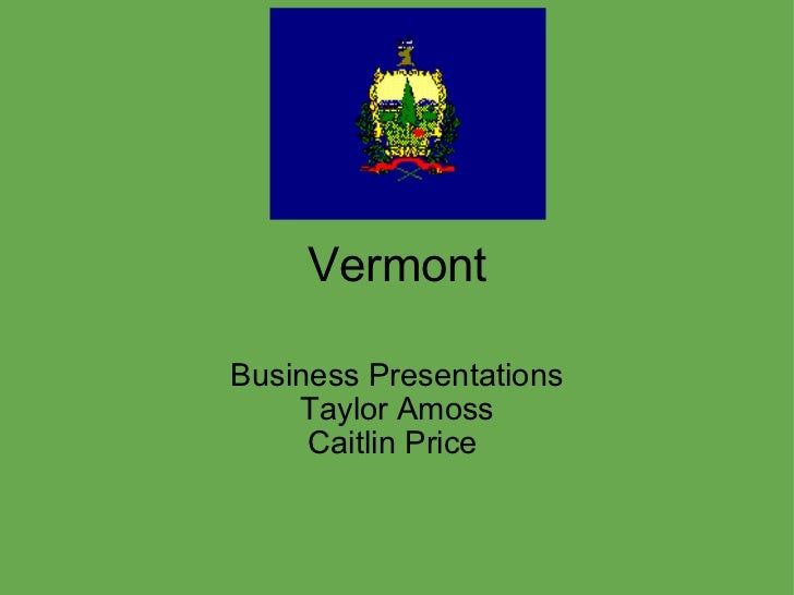 Vermont Business Presentations Taylor Amoss Caitlin Price