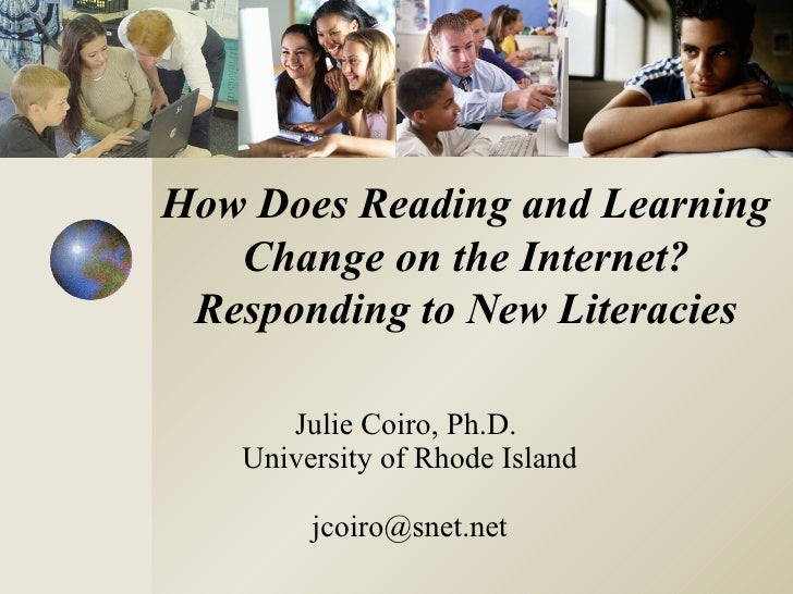 Julie Coiro, Ph.D.  University of Rhode Island [email_address] How Does Reading and Learning Change on the Internet? Respo...