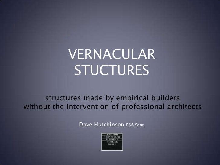 Vernacular stuctures