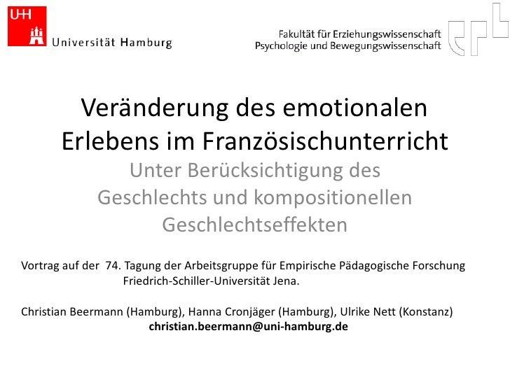 Veränderung des emotionalen        Erlebens im Französischunterricht                  Unter Berücksichtigung des          ...