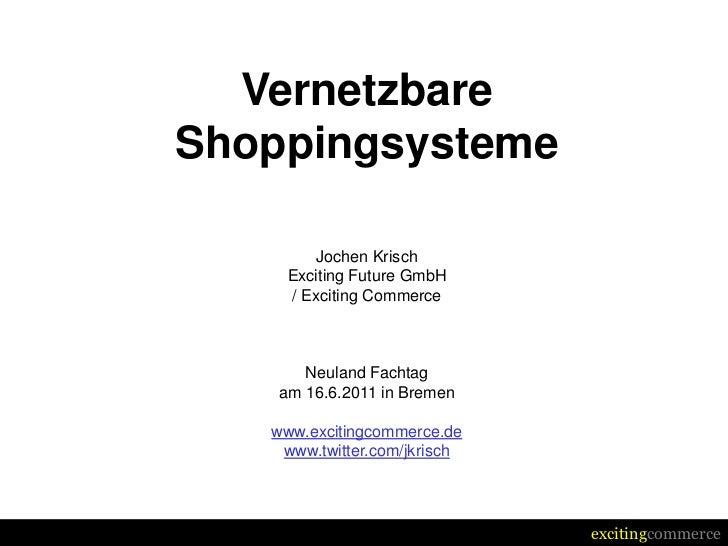 Vernetzbare Shoppingsysteme
