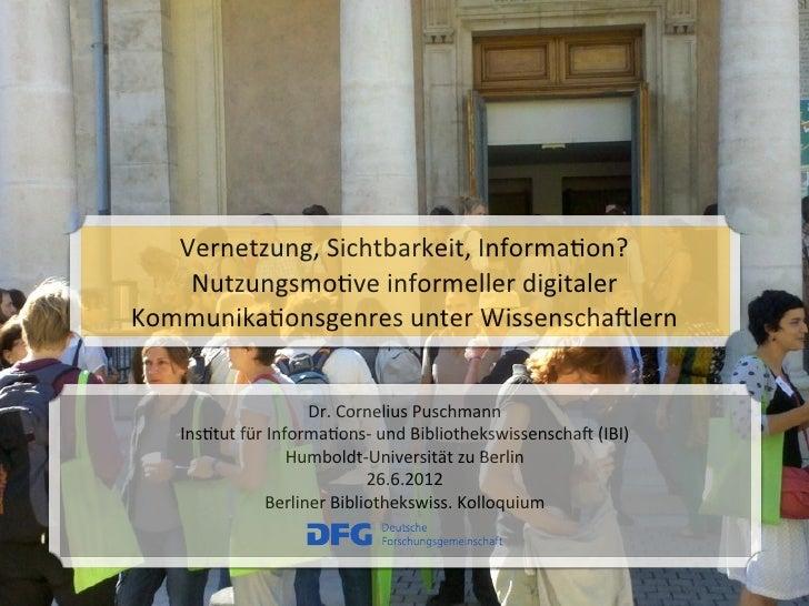Vernetzung, Sichtbarkeit, Informa6on?     Nutzungsmo6ve informeller digitaler Kommunika6onsgenres unter Wi...