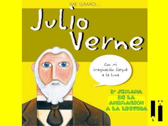 Julio Gabriel Verne nació el 8 de Febrero de 1828 en Nantes, Francia. Él era el mayor de cinco hermanos. Tenía tres herman...