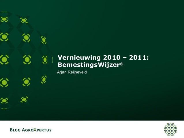 Vernieuwing 2010 – 2011: BemestingsWijzer® Arjan Reijneveld