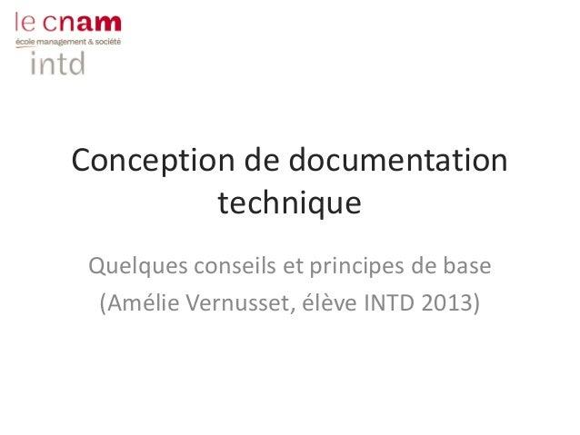 Conception de documentation technique Quelques conseils et principes de base (Amélie Vernusset, élève INTD 2013)
