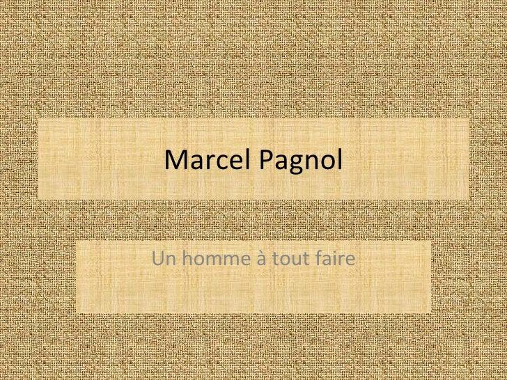 Marcel Pagnol Un homme à tout faire