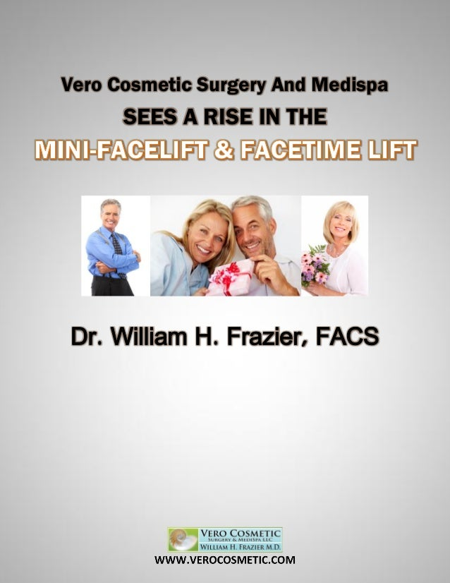 Vero Cosmetic Surgery And Medispa SEES A RISE IN THE Dr. William H. Frazier, FACS