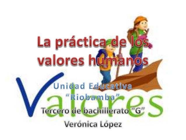 la práctica de valores humanos