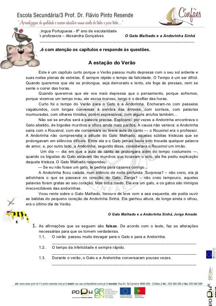 Língua Portuguesa - 8º ano de escolaridade      A professora – Alexandra Gonçalves         O Gato Malhado e a Andorinha Si...
