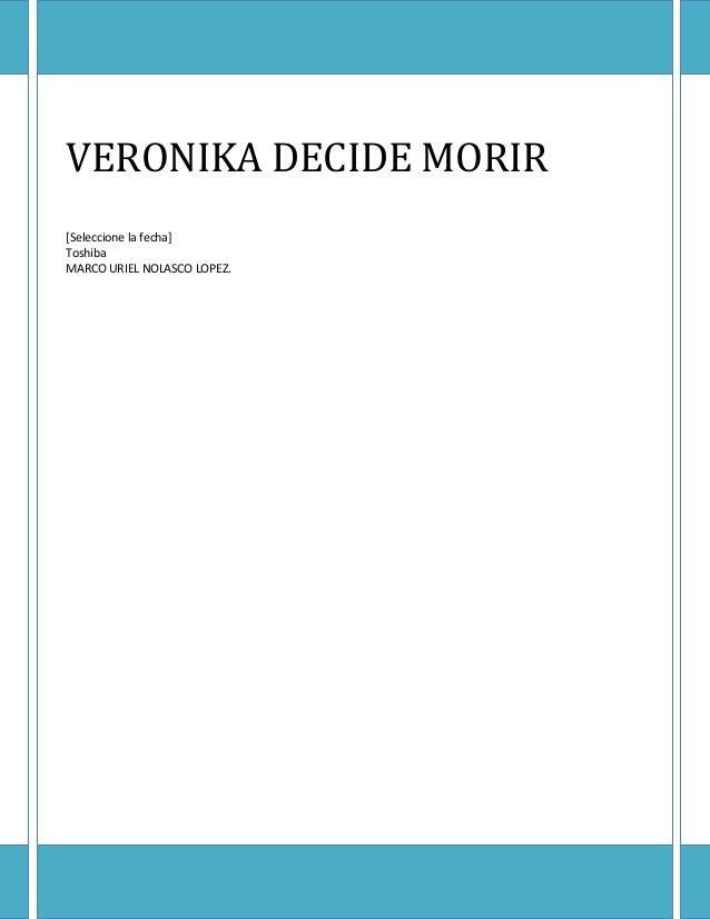 VERONIKA DECIDE MORIR  VERONIKA DECIDE MORIR [Seleccione la fecha] Toshiba MARCO URIEL NOLASCO LOPEZ.  0